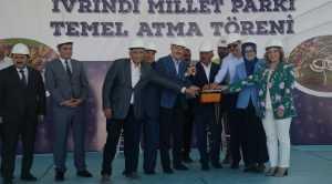 İVRİNDİ MİLLET PARKI TEMELİ ATILDI