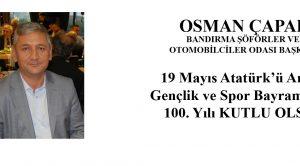 OSMAN ÇAPAR 19 MAYIS BAYRAMINIZIN 100. YILINI KUTLAR