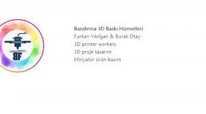 BANDIRMA 3D BASKI HİZMETLERİ 3 BOYUTLU BASKILARI İLE HİZMET VERMEYE BAŞLADI