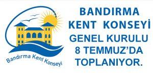 KENT KONSEYİ GENEL KURULU 8 TEMMUZ'DA TOPLANIYOR