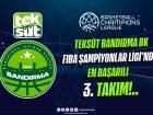 TEKSÜT BANDIRMA BK, FIBA ŞAMPİYONLAR LİGİ'NDE EN BAŞARILI 3. TAKIM