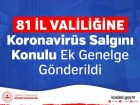81 İL VALİLİĞİNE KORONAVİRÜS SALGINI KONULU EK GENELGE GÖNDERİLDİ