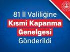 81 İL VALİLİĞİNE KISMİ KAPANMA GENELGESİ GÖNDERİLDİ