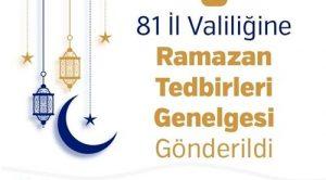 81 İL VALİLİĞİNE RAMAZAN TEDBİRLERİ GENELGESİ GÖNDERİLDİ